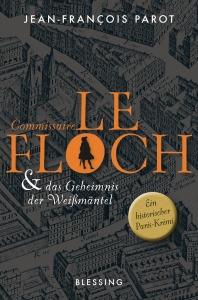 Commissaire Le Floch und das Geheimnis der Weissmaentel von Jean-Francois Parot