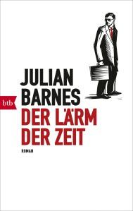 Der Laerm der Zeit von Julian Barnes