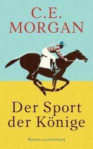Der Sport der Koenige von C E Morgan