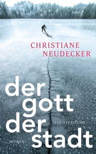 Der Gott der Stadt von Christiane Neudecker